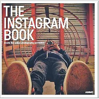 Instagram Book - Inside the Online Photography Revolution by Steve Cri