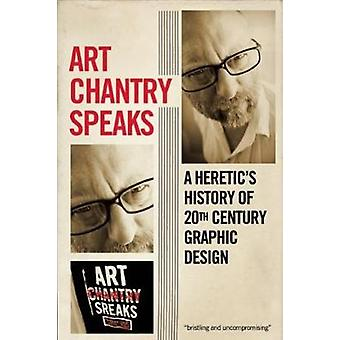 Art Chantry Speaks - A Heretic's History of 20th Century Graphic Desig