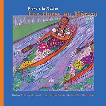 Flowers in Mexico. Las Flores En Mexico. - Flowers in Mexico. Las Flor