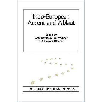 Indo-European Accent & Ablaut by Gotz Keydana - Paul Widmer - Thomas
