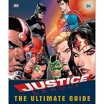 DC Comics Justice League The Ultimate Guide by Landry Walker - 978024