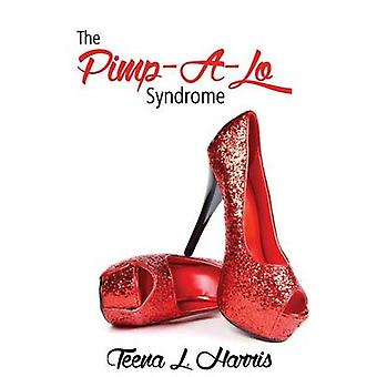 The PimpALo Syndrome The Cross Between a Pimp  a Gigalo Vol 1 by Harris & Teena L.