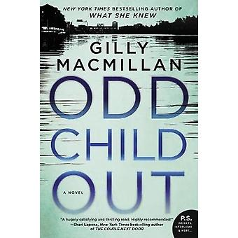 Odd Child Out by Gilly MacMillan - 9780062476821 Book