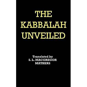 The Kabbalah Unveiled by Von Rosenroth & Christian Knorr