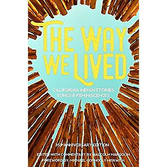 The Way We Lived - California Indian Stories - Songs - and Reminiscenc