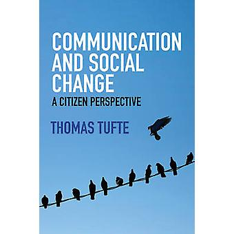 Communication and Social Change by Thomas Tufte