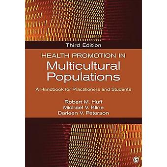 Health Promotion in Multicultural Populations by RobertM Huff