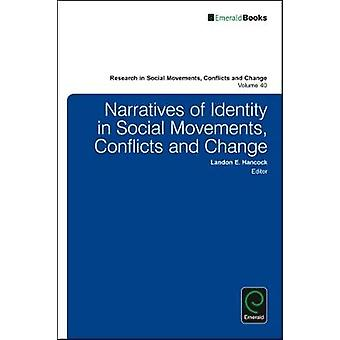 Narratives of Identity in Social Movements Conflicts and Change by Hancock & Landon E.