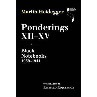Ponderings XIIXV Black Notebooks 19391941 by Heidegger & Martin