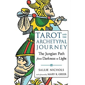 Tarot and the Archetypal Journey by Sallie Nichols