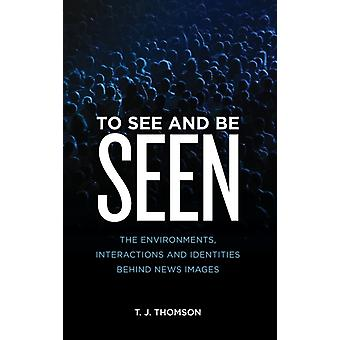 To See and Be Seen by T J Thomson