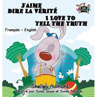 I Love to Tell the Truth  French English Bilingual Edition by Admont & Shelley