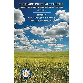 The Plains Political Tradition: Essays on South Dakota Political Culture, Volume 2