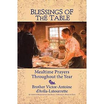 Blessings of the Table Mealtime Prayers Throughout the Year by DAvilaLa Tourette & VictorAntoine