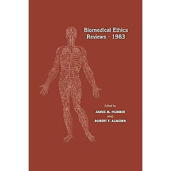 Biomedical Ethics Reviews . 1983 by Humber & James M.
