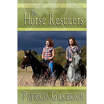 The Horse Rescuers by Gilkerson & Patricia