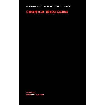 Cronica Mexicana av Fernando Alvarado Tezozomoc