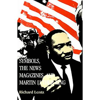 Symbols the News Magazines and Martin Luther King by Lentz & Richard