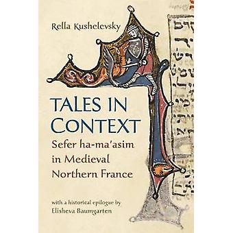 Tales in Context Sefer HaMaasim in Medieval Northern France by Kushelevsky & Rella