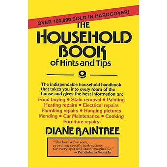 The Household Book of Hints and Tips by Raintree & Diane