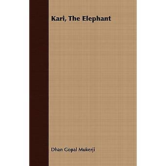 Kari The Elephant by Mukerji & Dhan Gopal