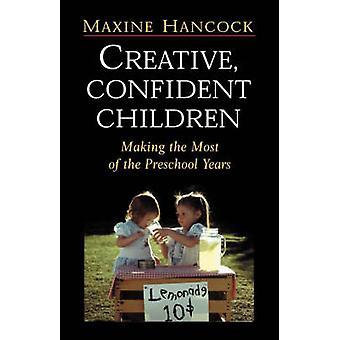 Creative Confident Children by Hancock & Maxine