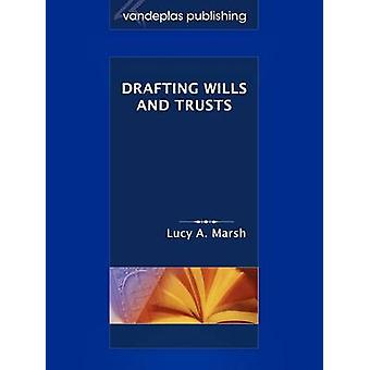 Drafting Wills  Trusts by Marsh & Lucy A