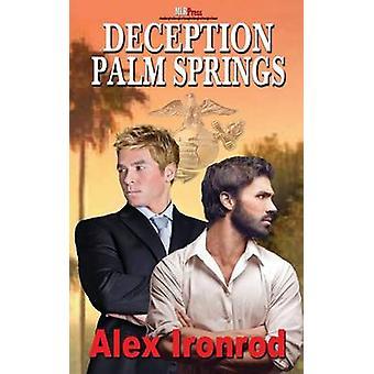 Deception Palm Springs by Ironrod & Alex