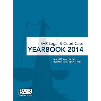 BVR Legal  Court Case Yearbook 2014 by Golden & Sylvia