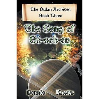 Sangen av EsSohEn av Dennis Knotts