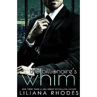 The Billionaires Whim by Rhodes & Liliana