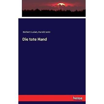 Die tote Hand by Lucian & Herbert