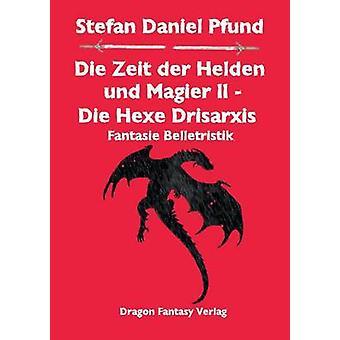 Die Zeit der Helden und Magier II by Pfund & Stefan Daniel