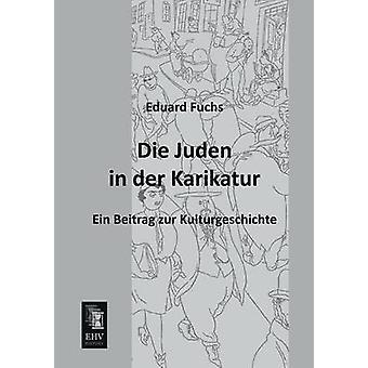 Die Juden in Der Karikatur by Fuchs & Eduard