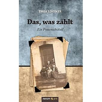 Das was zhlt by Thea Lindner