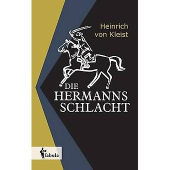 Die Hermannsschlacht by von Kleist & Heinrich