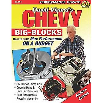 Chevy Big Blocks - How to Build Max Performance on a Budget by David V