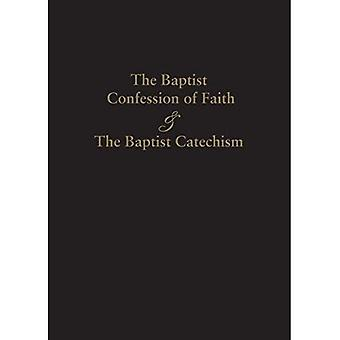 1689 Baptist Confession of Faith & the Baptist Catechism