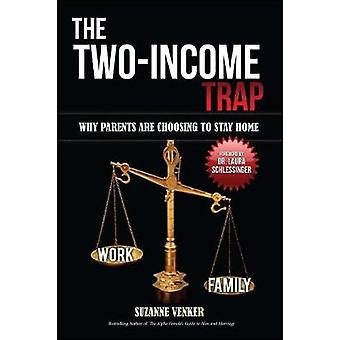 The Two-Income Trap - Why Parents Are Choosing to Stay Home by Suzanne
