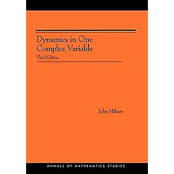 Dynamics in One Complex Variable. (AM-160) - (AM-160) - Third Edition