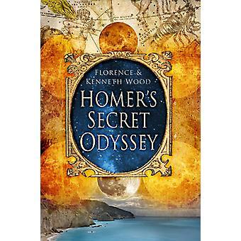 Homer's Secret Odyssey by Kenneth Wood - 9780752460413 Book