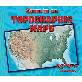 Zoom in on Topographic Maps by Kathy Furgang - 9780766092211 Book