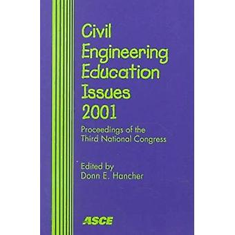 Civil Engineering Education Issues 2001 - Proceedings of the Third Nat