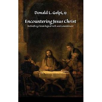 Encountering Jesus Christ - Rethinking Christological Faith and Commit