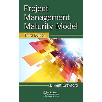 Project Management Maturity Model - Third Edition (3rd Revised editio