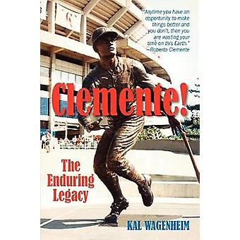 Clemente! - The Enduring Legacy by Kal Wagenheim - 9781558765276 Book