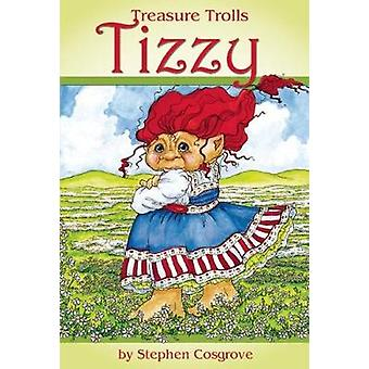 Tizzy by Stephen Cosgrove - 9781941437834 Book