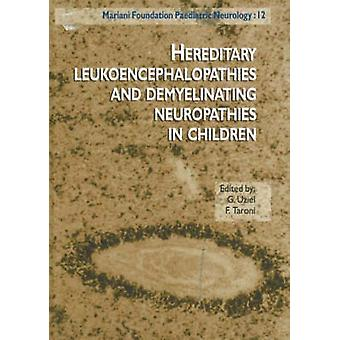 Hereditary Leukoencephalopathies and Demyelinating Neuropathies in Ch