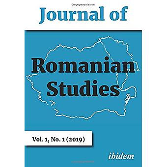 Journal of Romanian Studies - Volume 1 -1 (2019) by Margaret Beissinge