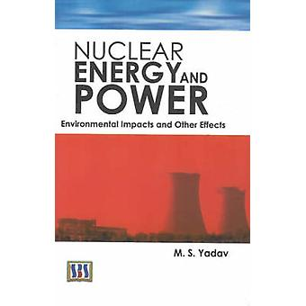Nuclear Energy and Power - Environmental Impact and Other Effects by M